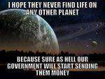 i-hope-they-never-find-life-on-any-other-planet.jpg